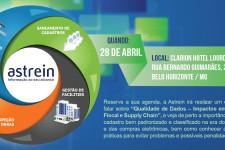 """Evento Astrein reunirá principais executivos de Minas Gerais para abordar os """"Impactos da Qualidade dos Dados"""" em sua empresa"""